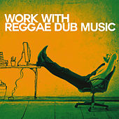 Work with Reggae Dub by Various Artists