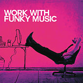 Work with Funky Music von Various Artists