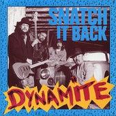 Dynamite by Snatch It Back
