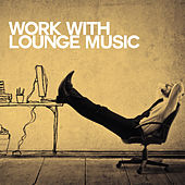 Work with Lounge Music by Various Artists
