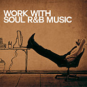 Work with Soul R&b von Various Artists