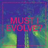 Must I Evolve? by JARV IS...Jarvis Cocker