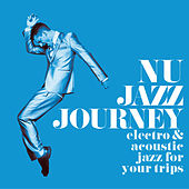 Nu Jazz Journey (Electro & Acoustic Jazz for Your Trips) von Various Artists