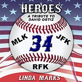 Heroes: A Tribute to David Ortiz von Linda Marks