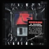 A Dark Machine by Shock One