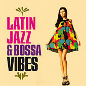 Latin Jazz & Bossa Vibes by Various Artists