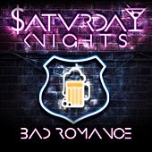 Bad Romance by The Saturday Knights