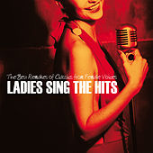 Ladies Sing the Hits (The Best Remakes of Classics from Female Voices) by Various Artists