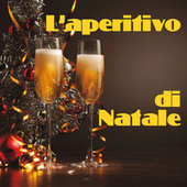 L'aperitivo di Natale by Various Artists