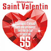 Collection du jour de la Saint Valentin (55 chansons d'amour dans une ambiance feutrée de bar à cocktail) by Various Artists