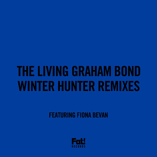 Winter Hunter Remixes by Graham Bond