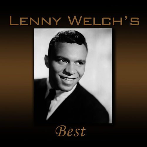 Lenny Welch's Best by Lenny Welch