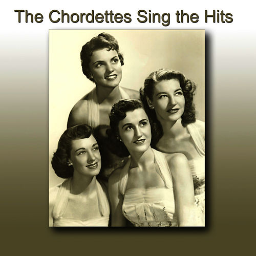 The Chordettes Sing the Hits by The Chordettes