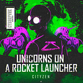 Unicorns On A Rocket Launcher by City Zen