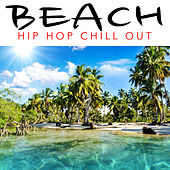 Beach Hip Hop Chill Out by Various Artists