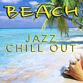 Beach Jazz Chill Out by Various Artists