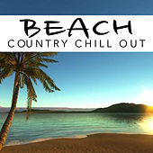 Beach Country Chill Out by Various Artists