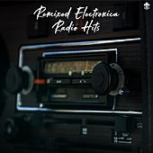Remixed Electronica Radio Hits de Various Artists