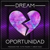 Oportunidad by Dream
