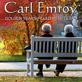 Golden Years Filled with Tears von Carl Emroy