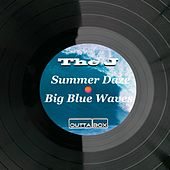 Summer Daze / Big Blue Waves by J.