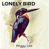 Lonely Bird by Peggy Lee