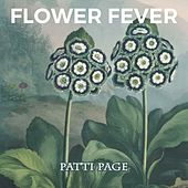 Flower Fever by Patti Page