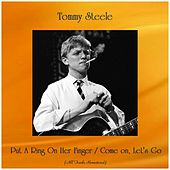 Put A Ring On Her Finger / Come on, Let's Go (All Tracks Remastered) by Tommy Steele