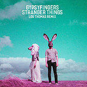 Stranger Things (Lou Thomas Remix) by GypsyFingers