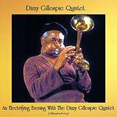 An Electrifying Evening With The Dizzy Gillespie Quintet (Remastered 2019) by Dizzy Gillespie