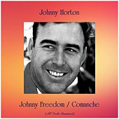 Johnny Freedom / Comanche (Remastered 2019) de Johnny Horton