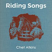 Riding Songs by Chet Atkins