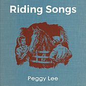 Riding Songs by Peggy Lee