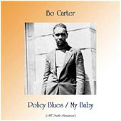Policy Blues / My Baby (All Tracks Remastered) by Bo Carter