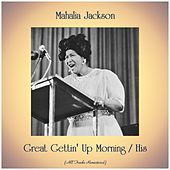 Great Gettin' Up Morning / His (Remastered 2019) von Mahalia Jackson
