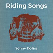 Riding Songs by Sonny Rollins