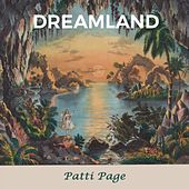 Dreamland by Patti Page
