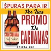 Puras Para Ir Por Una Promo De Caguamas de Various Artists