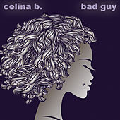 Bad Guy de Celina B.