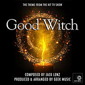 Good Witch: Main Theme by Geek Music