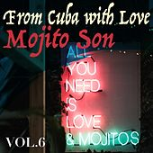 From Cuba with Love, Vol. 6 Mojito Son de Various Artists