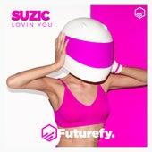 Lovin You by Suzic