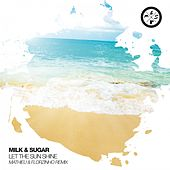 Let the Sun Shine (Mathieu & Florzinho Remix) de Milk & Sugar