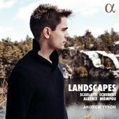 Landscapes: Scarlatti, Schubert, Albéniz & Mompou de Andrew Tyson