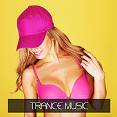 Trance Music by Various Artists