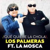 Qué Quiere La Chola (Single) de Los Palmeras