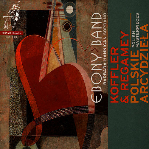 Koffler - Stringtrio & Die Liebe - Regamey: Quintet for Clarinet, Bassoon, Violin, Cello & Piano by Ebony Band