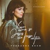 Mensagem: Vivem Como Se Jesus Não Fosse Voltar (Ao Vivo) by Fernanda Brum