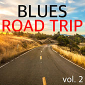 Blues Road Trip vol. 2 by Various Artists