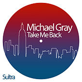 Take Me Back von Michael Gray